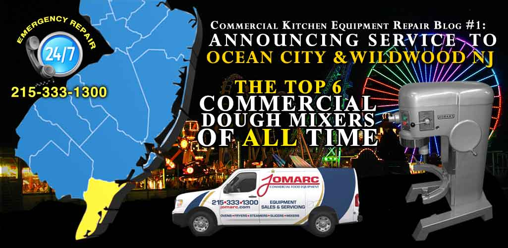 Commercial Dough Mixer & Pizza Oven Repair for Cape May, Wildwood, Avalon, Ocean City, Middle, Upper, Lower Township, Dennis Township, North & West Wildwood